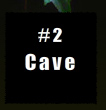 2:Cave